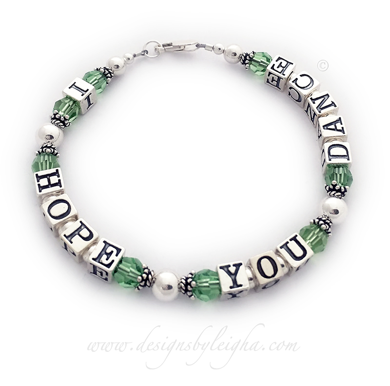 I HOPE YOU DANCE with Peridot Swarovski crystals (August Birthstone) and one of my beautiful free lobster claw clasps.