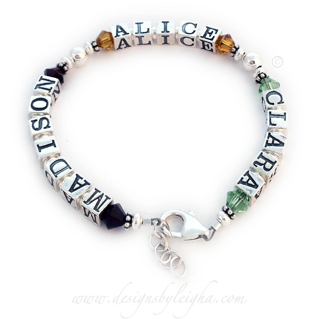 This is a Monogram Bracelet with names. I can do names or initials. It is a 1-string bracelet shown with 3 names: Madison with January or Garnet Swarovski Crystal Birthstones, Alice with November or Golden Topaz Birthstones and Clara with August or Peridot Birthstones. They upgraded from the free lobster claw clasp to the lobster claw clasp with an extension.