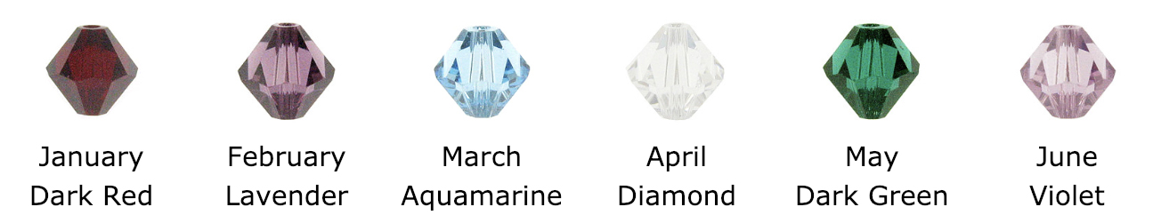 Swarovski Crystals Diamond or Bicone Shaped - Colors include: January, Dark Red, Garnet, February, Violet, Amethyst, March, blue-green, Aquamarine, April, clear, diamond, May, dark green, emerald, June, purple, pearl